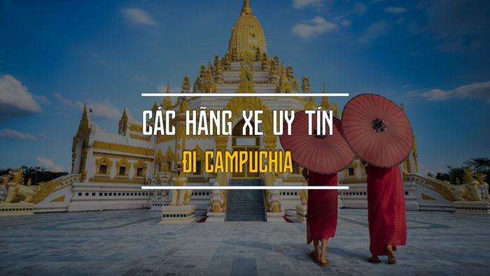 i campuchia bằng xe gì - Chú ý khi đặt vé xe Siem Reap về Sài Gòn